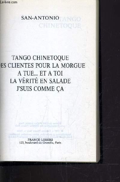 TANGO CHINETOQUE / DES CLIENTES POUR LA MORGUE / A TUE ET A TOI / LA VERITE EN SALADE / J'SUIS COMME CA.