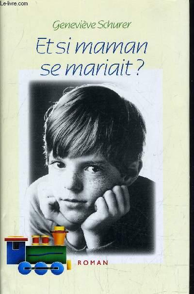 ET SI MAMAN SE MARIAIT?.