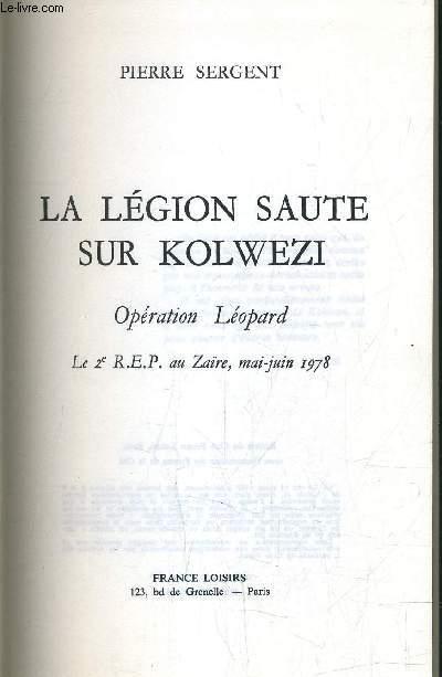LA LEGION SAUTE SUR KOLWEZI.