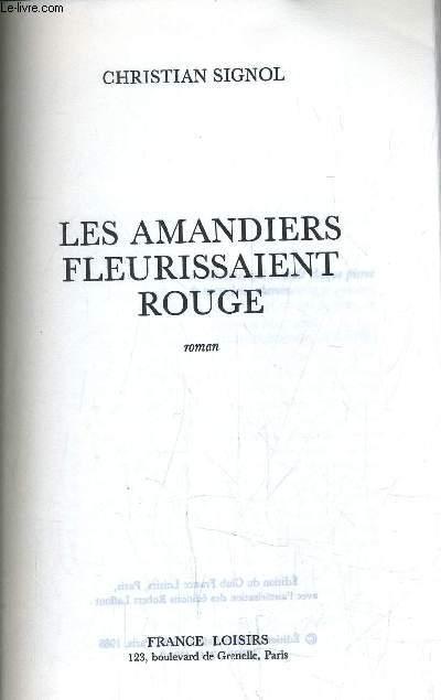 LES AMANDIERS FLEURISSAIENT ROUGE.