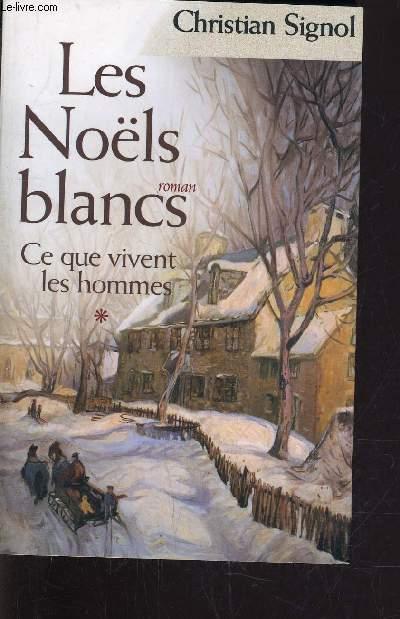 CE QUE VIVENT LES HOMMES - TOME 1 : LES NOELS BLANCS.
