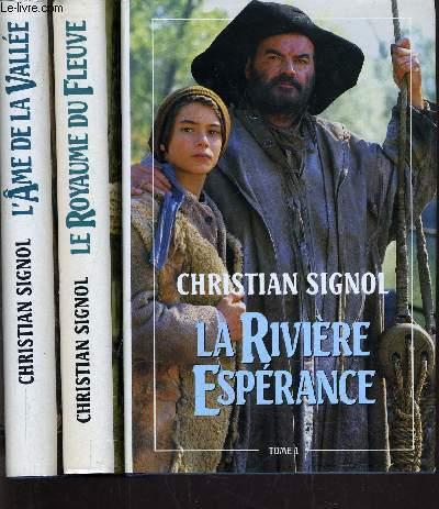 LA RIVIERE ESPERANCE TOME 1 - TOME 2 : LE ROYAUME DU  FLEUVE - TOME 3 :L'AME DE LA VALLEE.