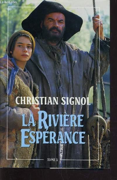 LA RIVIERE ESPERANCE TOME 1.