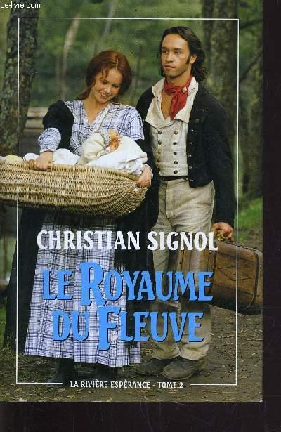 LA RIVIERE ESPERANCE - TOME 2 : LE ROYAUME DU  FLEUVE.