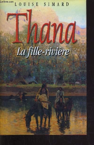 THANA LA FILLE-RIVIERE.
