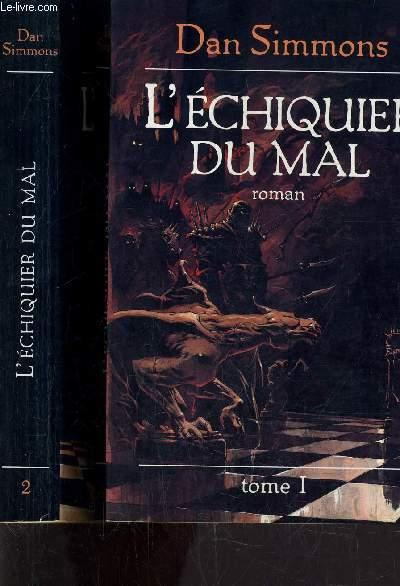 L'ECHIQUIER DU MAL - EN 2 VOLUMES - TOME 1 + TOME 2.