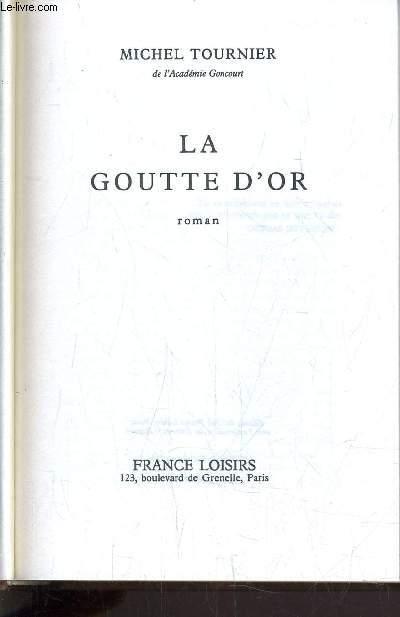 LA GOUTTE D'OR.