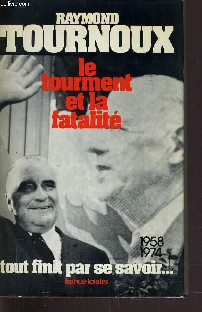 LE TOURMENT ET LA FATALITE.