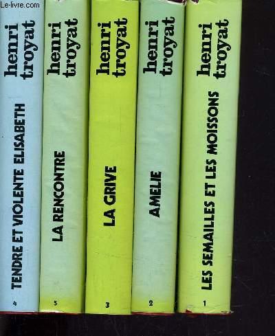 LES SEMAILLES ET LES MOISSONS VOLUME 1 - VOLUME 2 : AMELIE - VOLUME 3 : LA GRIVE - VOLUME 4 : TENDRE ET VIOLENTE ELISABETH - VOLUME 5 : LA RENCONTRE.