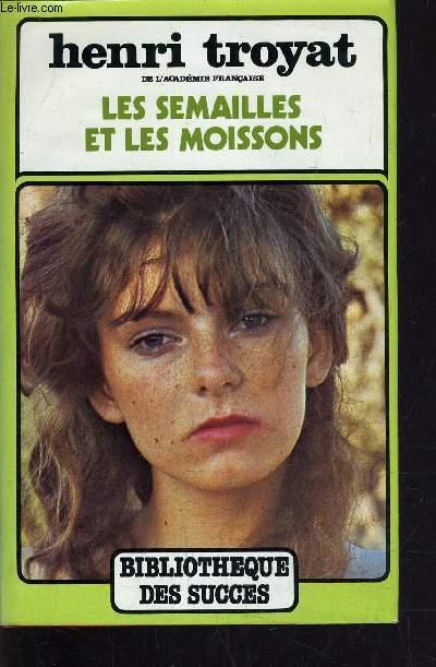 LES SEMAILLES ET LES MOISSONS VOLUME 1.