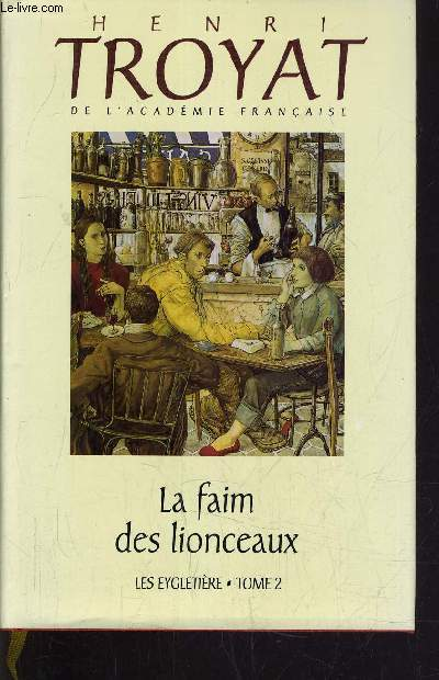 LES EYGLETIERE - TOME 2 : LA FAIM DES LIONCEAUX.