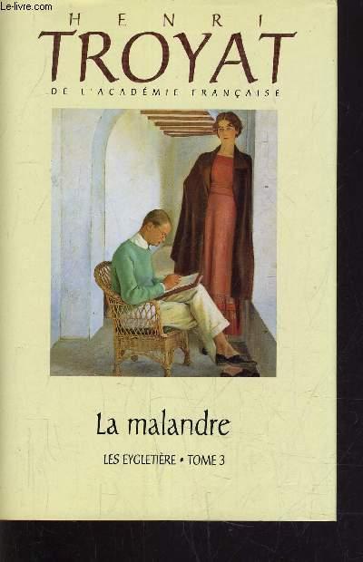 LES EYGLETIERE - TOME 3 : LA MALANDRE.