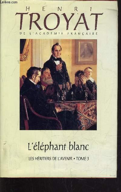 LES HERITIERS DE L'AVENIR - TOME 3 : L'ELEPHANT BLANC.