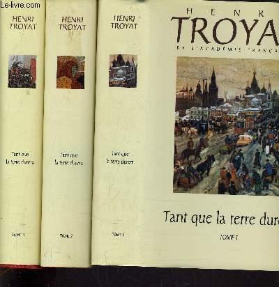 TANT QUE LA TERRE DURERA - TOME 1, TOME 2, TOME 3.