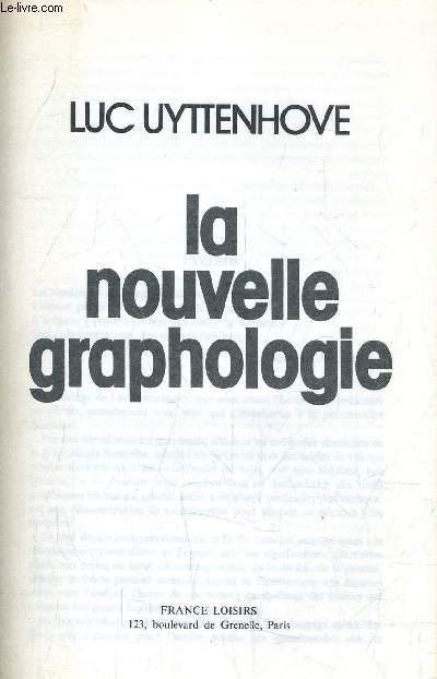 LA NOUVELLE GRAPHOLOGIE.