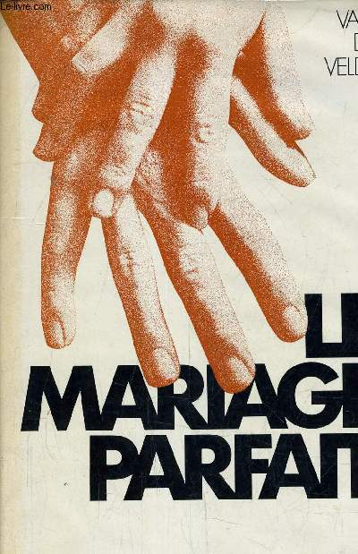 LE MARIAGE PARFAIT.