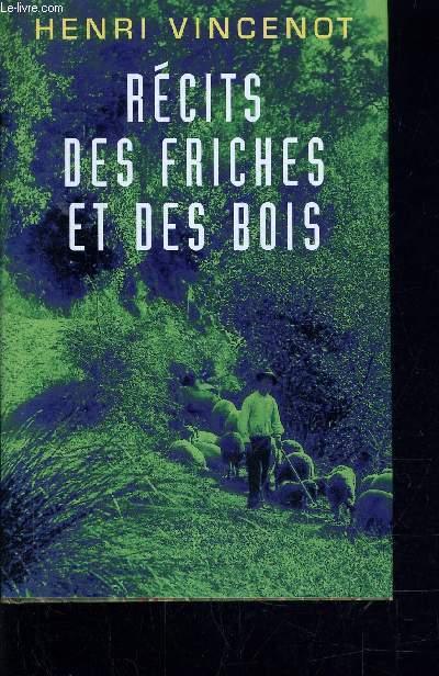 RECITS DES FRICHES ET DES BOIS - INEDITS 1930-1942.