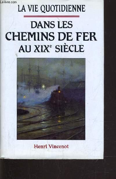 DANS LES CHEMINS DE FER AU XIXe SIECLE.
