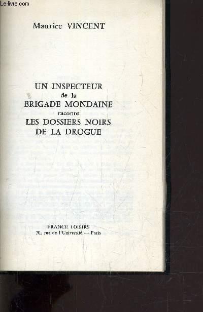 BRIGADE MONDAINE - DOSSIERS NOIRS DE LA DROGUE.