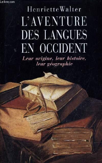 L'AVENTURE DES LANGUES EN OCCIDENT.