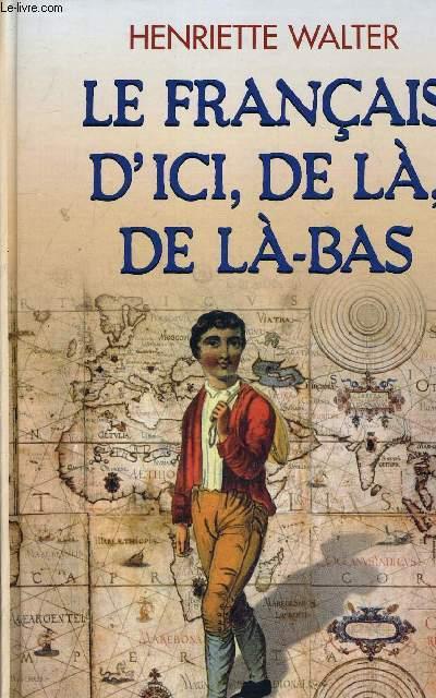 LE FRANCAIS D'ICI, DE LA, DE LE-BAS.