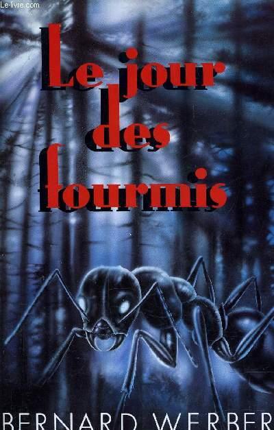 LE JOUR DES FOURMIS.