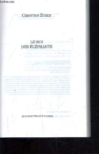 LE ROI DES ELEPHANTS.