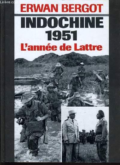 INDOCHINE 1951 L'ANNEE DE LATTRE- UNE ANNEE DE VICTOIRES.
