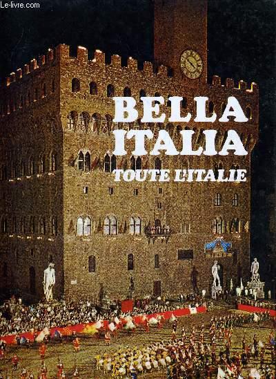 BELLA ITALIA TOUTE L'ITALIE.