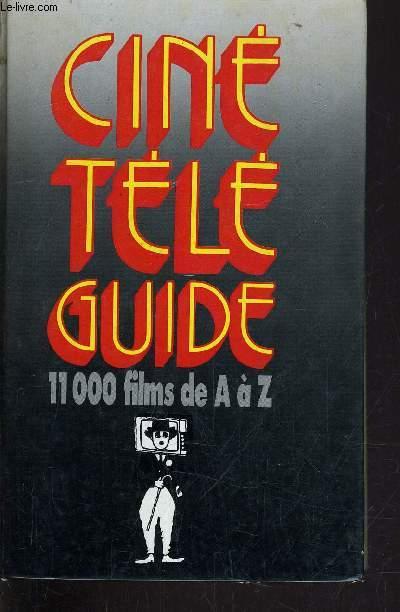 CINE TELE GUIDE - 11 000 FILMS DE A A Z.