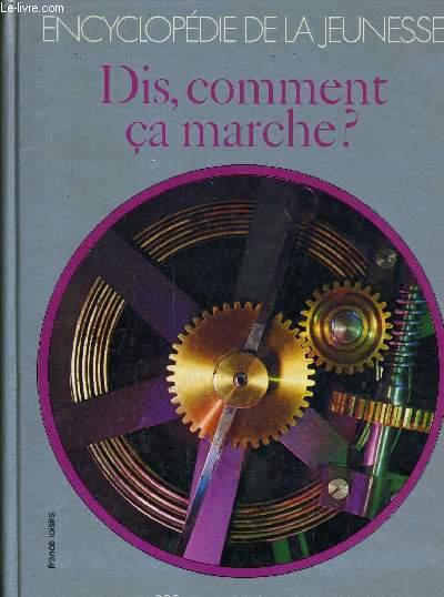 LA NOUVELLE ENCYCLOPEDIE DE LA JEUNESSE - DIS, COMMENT CA MARCHE ?.