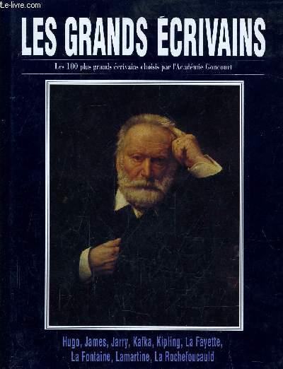 LES GRANDS ECRIVAINS - VOLUME 6 : Victor Hugo / Henry James / Alfred Jarry / Franz Kafka / Rudyard Kipling / Mme de La Fayette / Jean de la Fontaine / Lamartine / La Rochefoucauld.