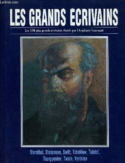 LES GRANDS ECRIVAINS - VOLUME 11 : Stendhal / Stevenson / Swift / Tchekhov / Tolstoi / Tourgueniev / Mark Twain / Paul Verlaine.