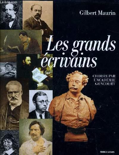 LES GRANDS ECRIVAINS - CHOISIS PAR L'ACADEMIE GONCOURT.