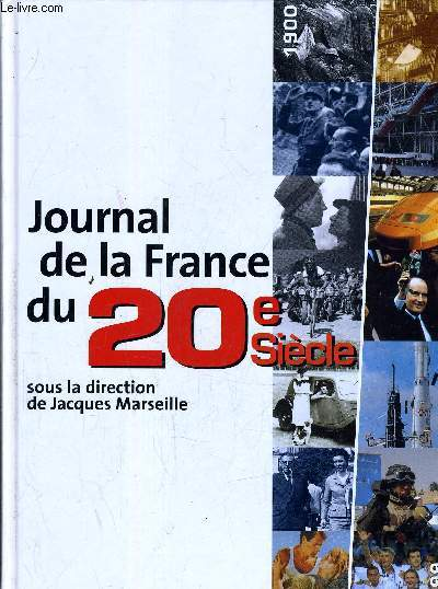 JOURNAL DE LA FRANCE DU 20e SIECLE.