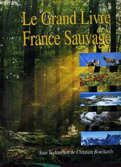 LE GRAND LIVRE DE LA FRANCE SAUVAGE.