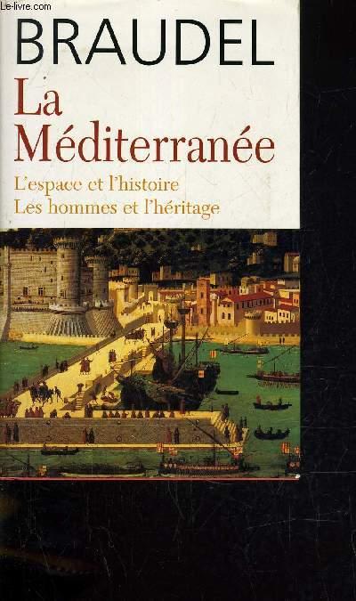 LA MEDITERRANEE - L'ESPACE ET L'HISTOIRE / LES HOMMES ET L'HERITAGE.