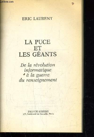 LA PUCE ET LES GEANTS - LA REVOLUTION INFORMATIQUE A LA GUERRE DU RENSEIGNEMENT.