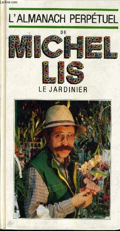 L almanach perpetuel de michel lis le jardinier lis michel for Prix jardinier heure