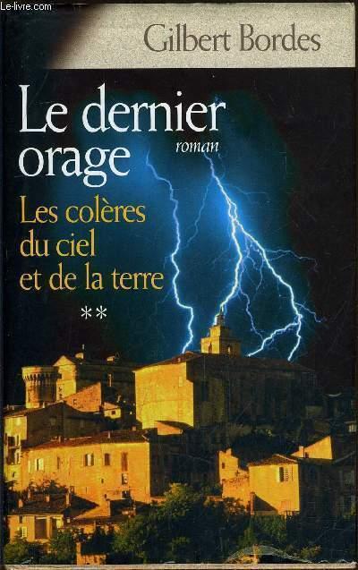 LE DERNIER ORAGE - TOME 2 : LES COLERES DU CIEL ET DE LA TERRE.