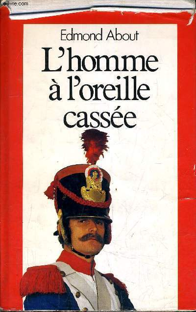 L'HOMME A L'OREILLE CASSEE.