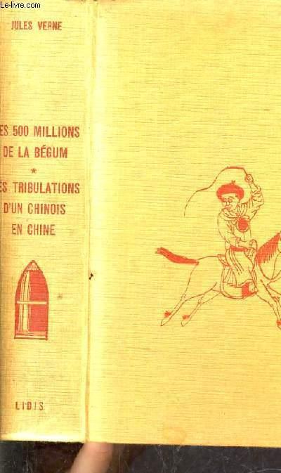LES 500 MILLIONS DE LA BEGUM - LES TRIBULATIONS D'UN CHINOIS EN CHINE.