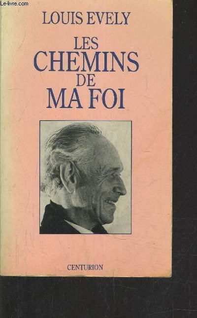 LES CHEMINS DE MA FOI.