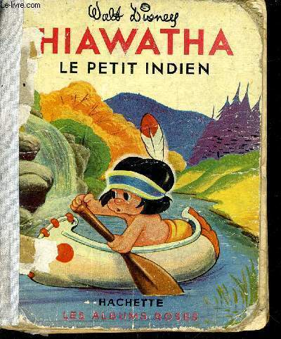 HIAWATHA LE PETIT INDIEN.