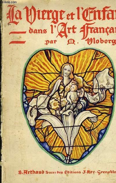 LA VIERGE ET L'ENFANT DANS L'ART FRANCAIS - TOME 2  - 2EME EDITION.