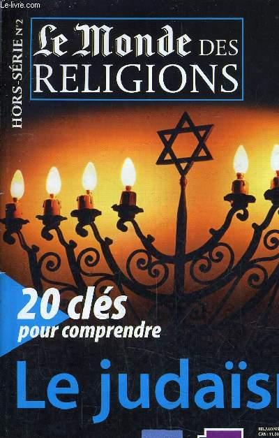 LE MONDE DES RELIGIONS - 20 CLES POUR COMPRENDRE LE JUDAISME - HORS SERIE N°2.
