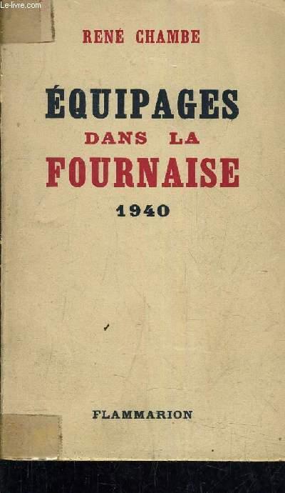 EQUIPAGES DANS LA FOURNAISE 1940