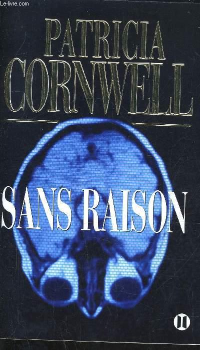 SANS RAISON.