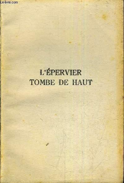 L'EPERVIER TOMBE DE HAUT.