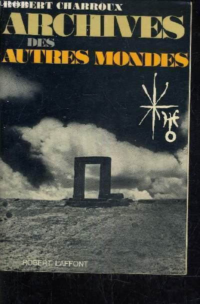 ARCHIVES DES AUTRES MONDES.